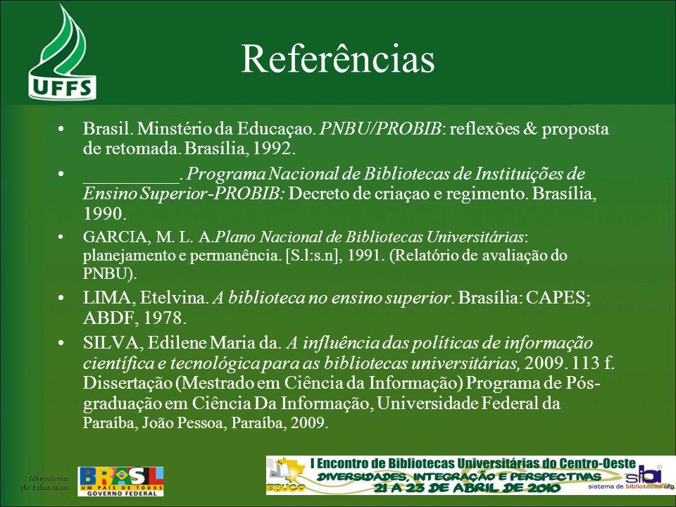 Referências Brasil. Minstério da Educaçao. PNBU/PROBIB: reflexões & proposta de retomada. Brasília, 1992.