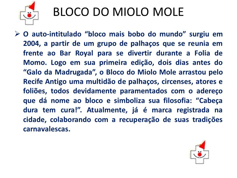 BLOCO DO MIOLO MOLE