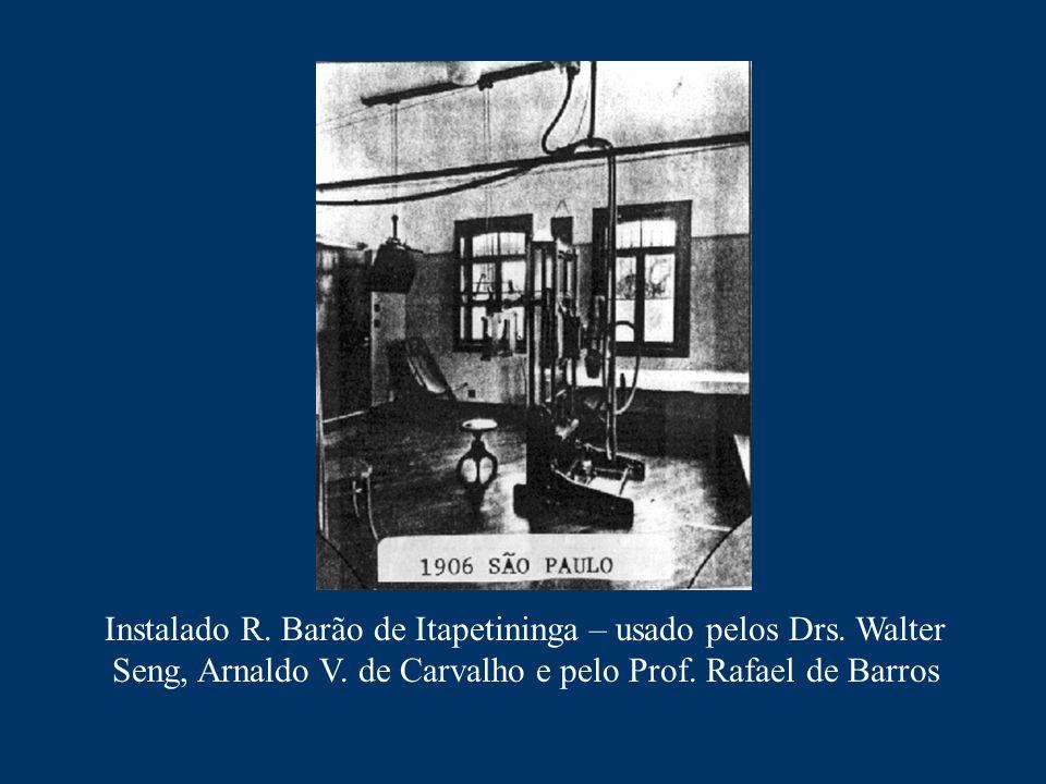 Instalado R. Barão de Itapetininga – usado pelos Drs. Walter