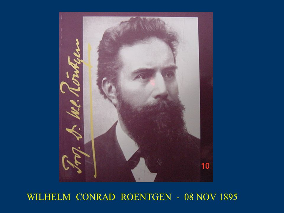 WILHELM CONRAD ROENTGEN - 08 NOV 1895