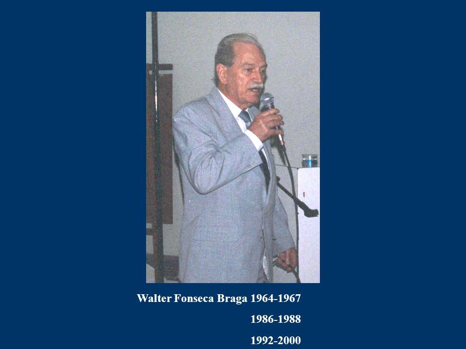 Walter Fonseca Braga 1964-1967 1986-1988 1992-2000