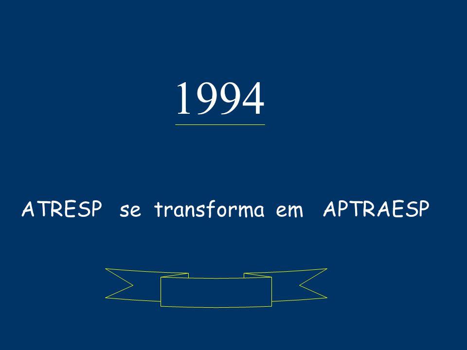 1994 ATRESP se transforma em APTRAESP