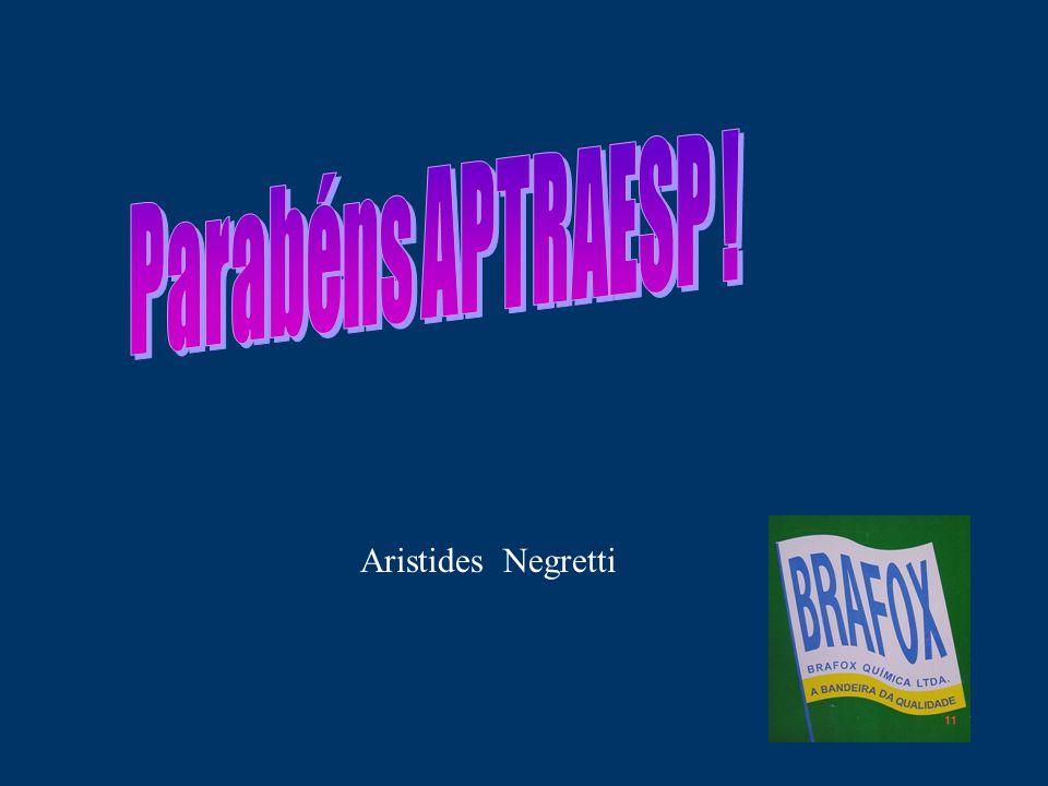 Parabéns APTRAESP ! Aristides Negretti