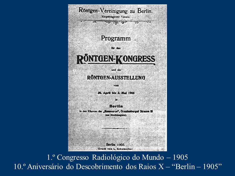 1.º Congresso Radiológico do Mundo – 1905