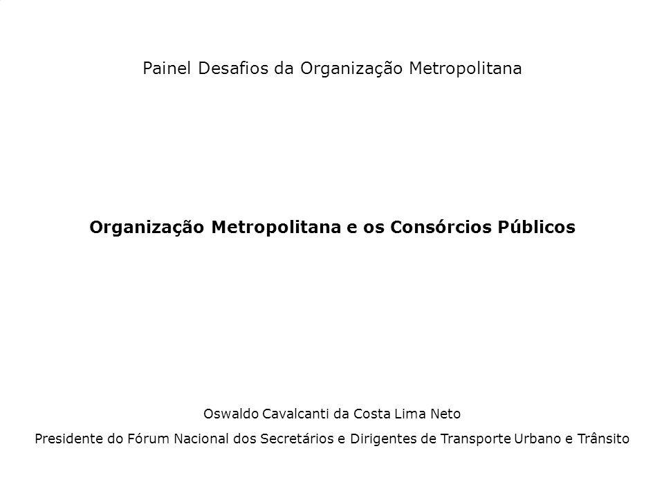 Organização Metropolitana e os Consórcios Públicos