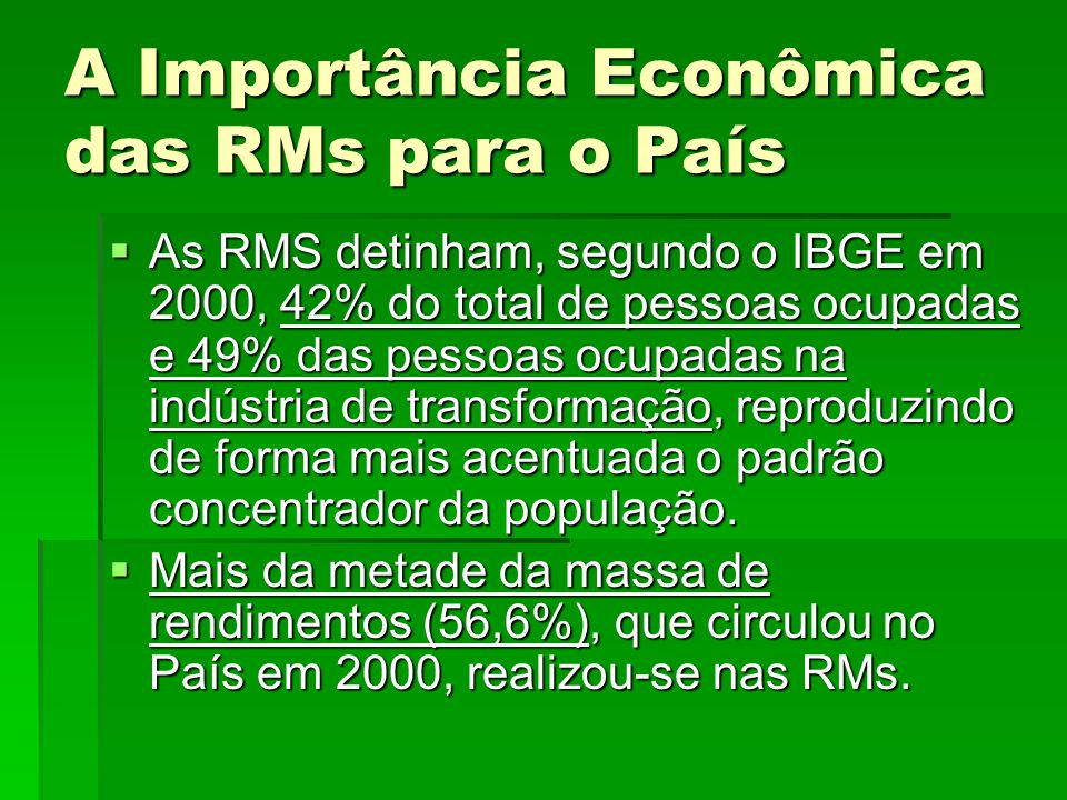 A Importância Econômica das RMs para o País