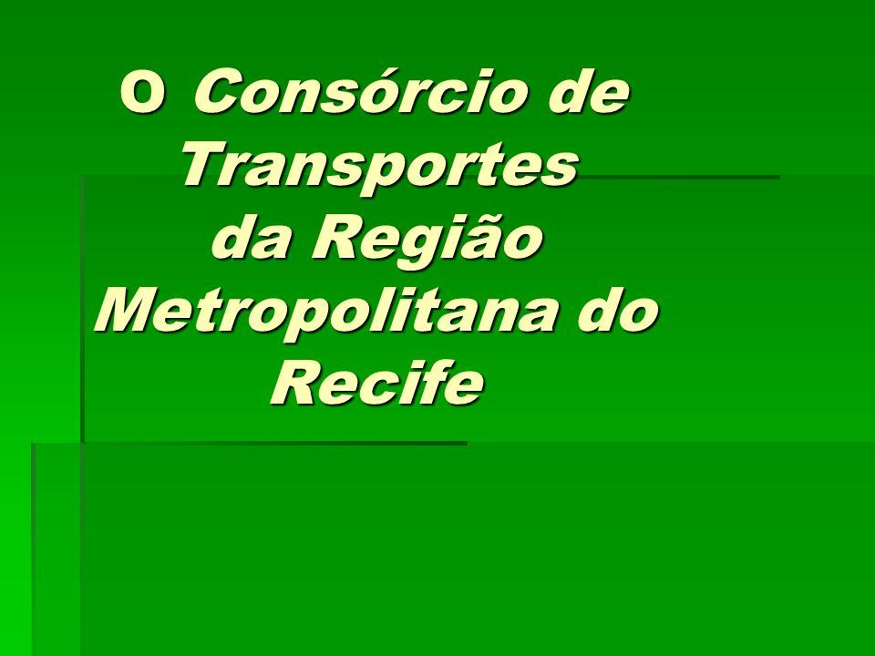 O Consórcio de Transportes da Região Metropolitana do Recife