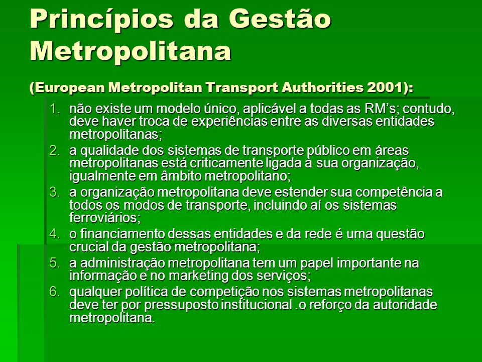 Princípios da Gestão Metropolitana (European Metropolitan Transport Authorities 2001):