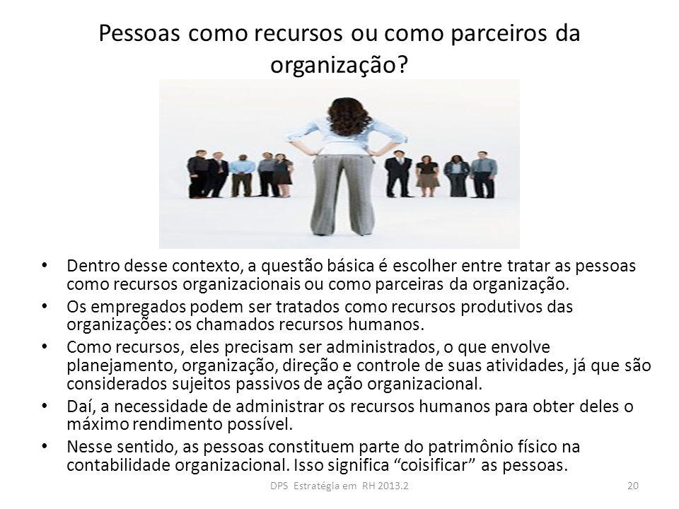 Pessoas como recursos ou como parceiros da organização