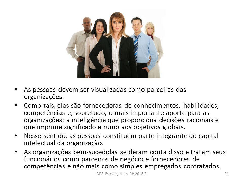As pessoas devem ser visualizadas como parceiras das organizações.