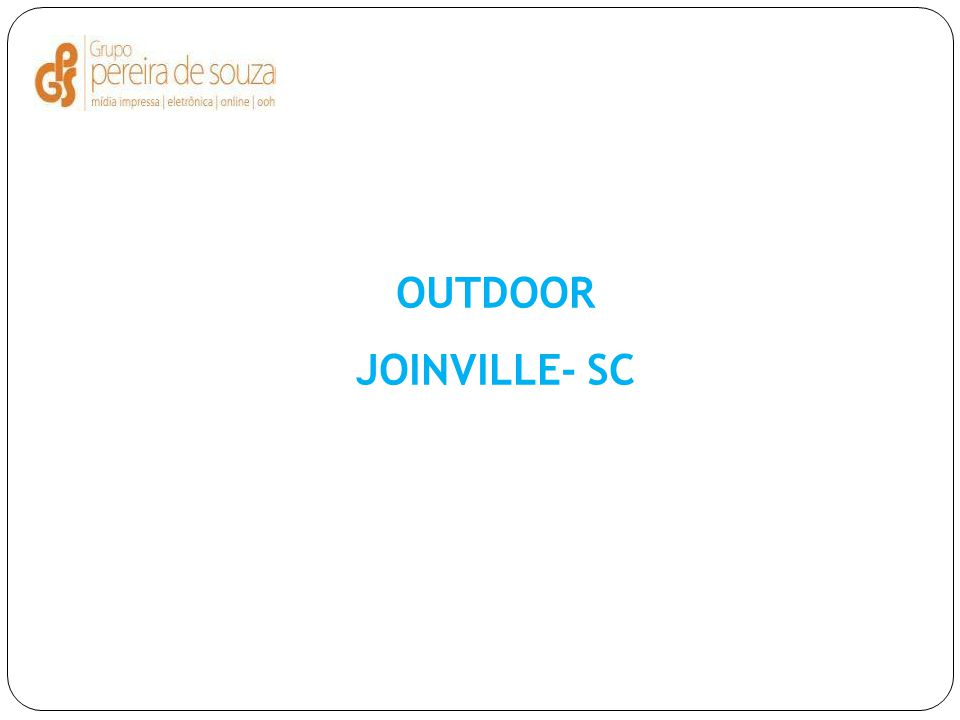 OUTDOOR JOINVILLE- SC