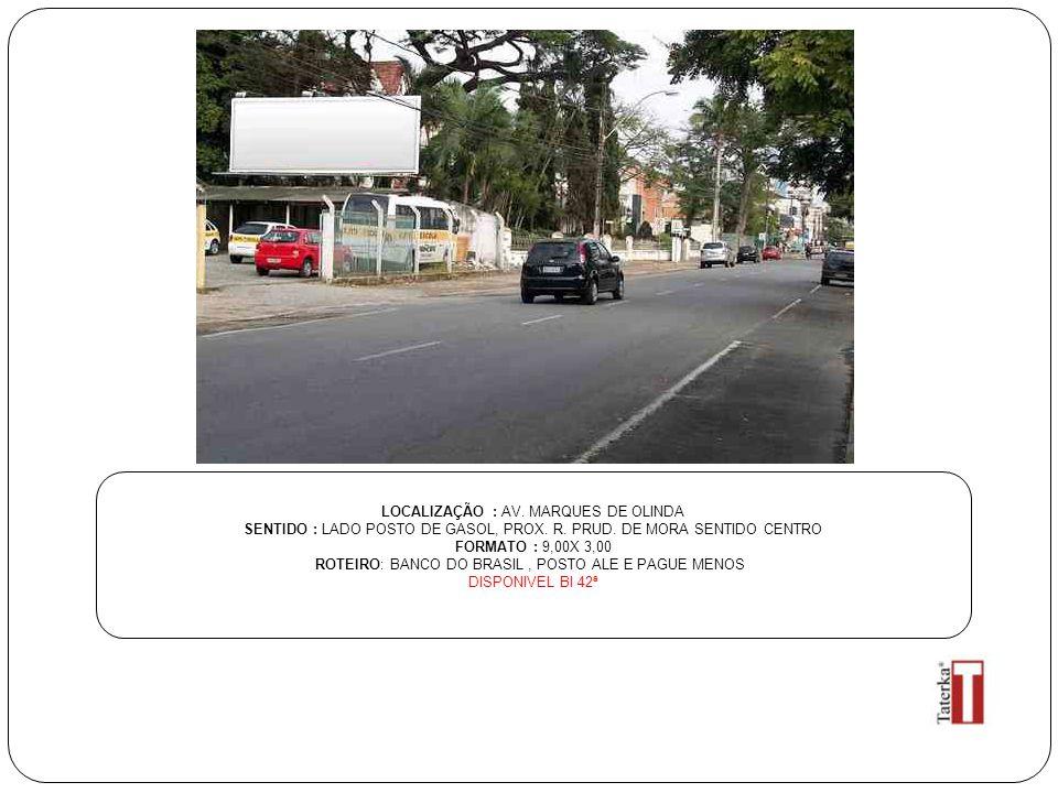LOCALIZAÇÃO : AV. MARQUES DE OLINDA
