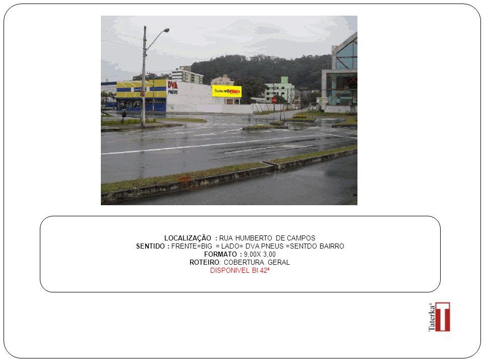 LOCALIZAÇÃO : RUA HUMBERTO DE CAMPOS