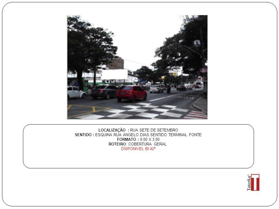 LOCALIZAÇÃO : RUA SETE DE SETEMBRO