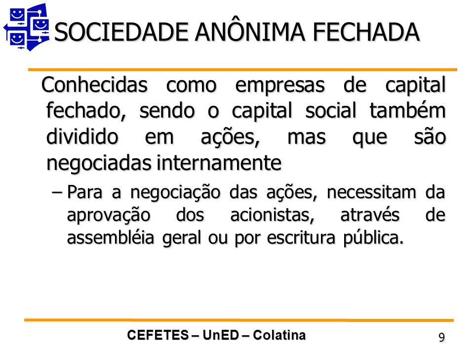 SOCIEDADE ANÔNIMA FECHADA
