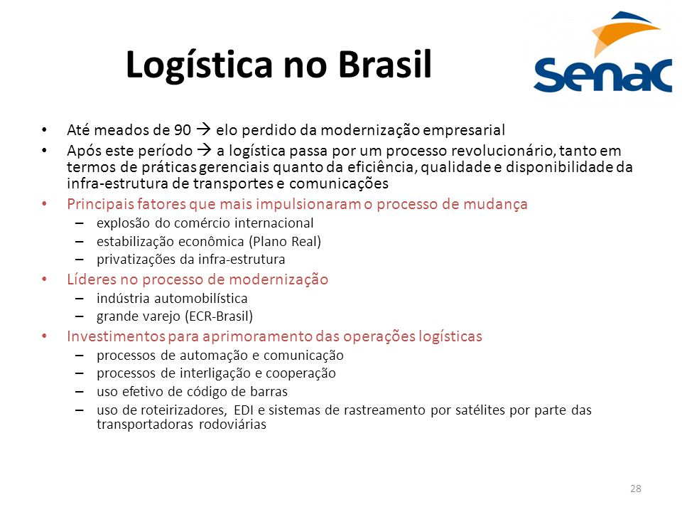 Logística no Brasil Até meados de 90  elo perdido da modernização empresarial.