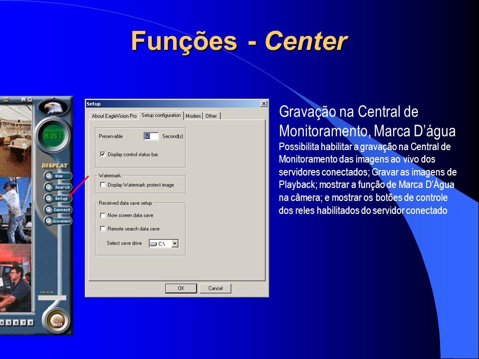 Funções - Center Gravação na Central de Monitoramento, Marca D'água
