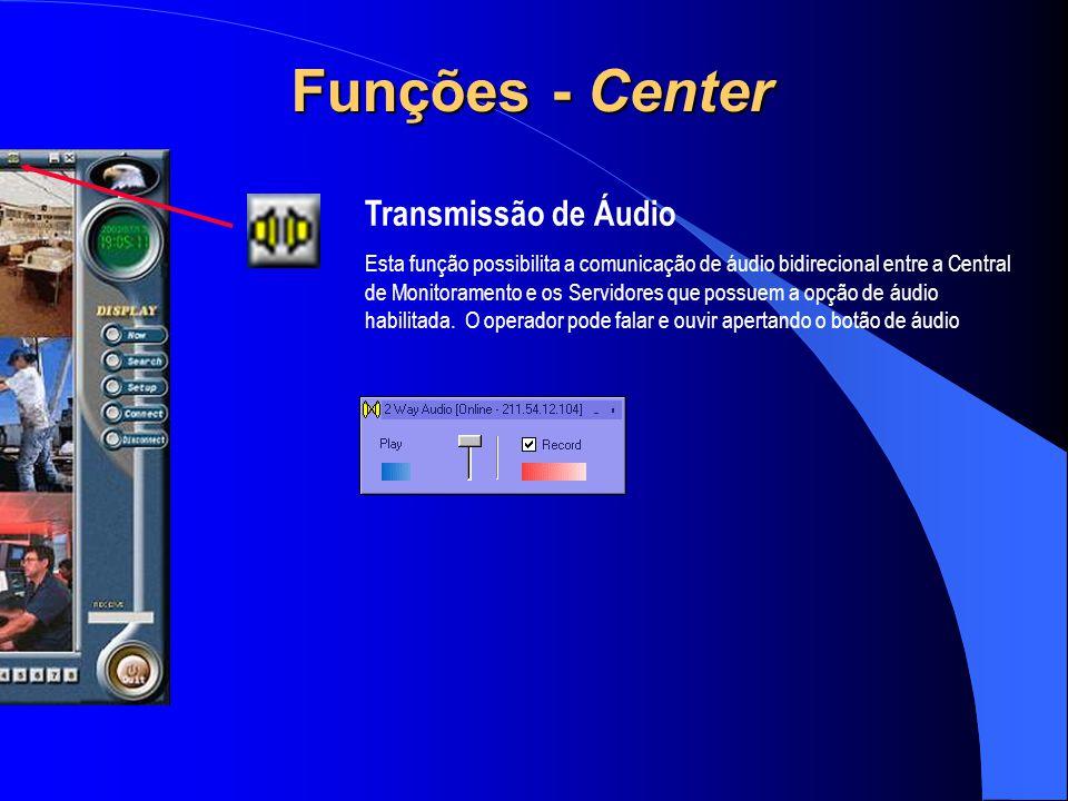 Funções - Center Transmissão de Áudio