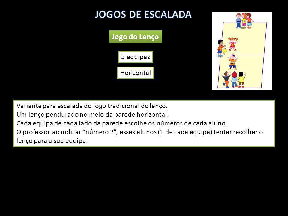 JOGOS DE ESCALADA Jogo do Lenço 2 equipas Horizontal