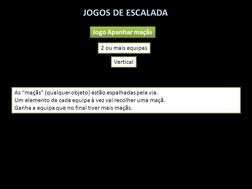 JOGOS DE ESCALADA Jogo Apanhar maçãs 2 ou mais equipas Vertical