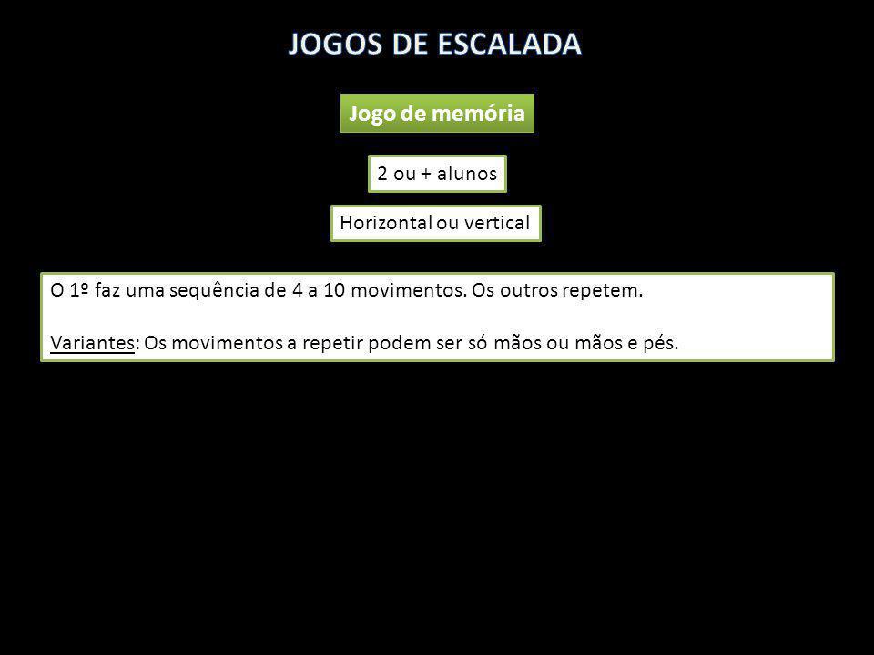 JOGOS DE ESCALADA Jogo de memória 2 ou + alunos Horizontal ou vertical