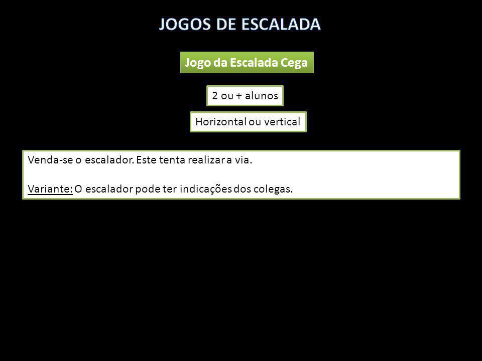 JOGOS DE ESCALADA Jogo da Escalada Cega 2 ou + alunos