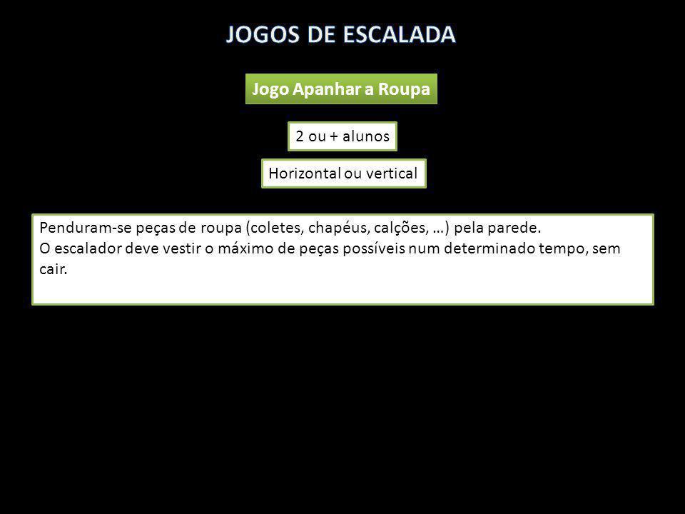 JOGOS DE ESCALADA Jogo Apanhar a Roupa 2 ou + alunos