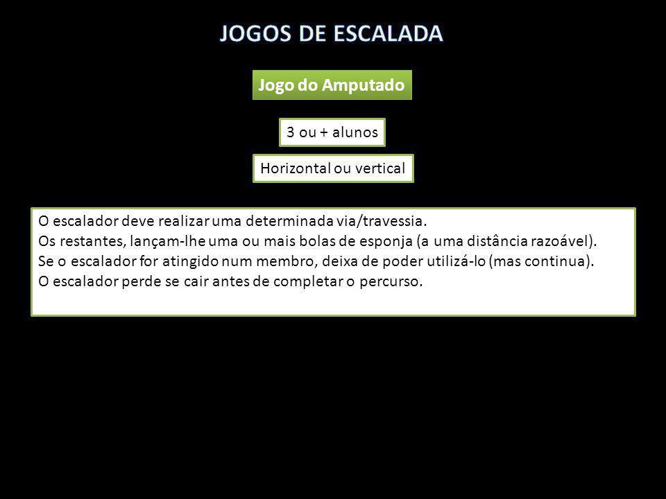 JOGOS DE ESCALADA Jogo do Amputado 3 ou + alunos