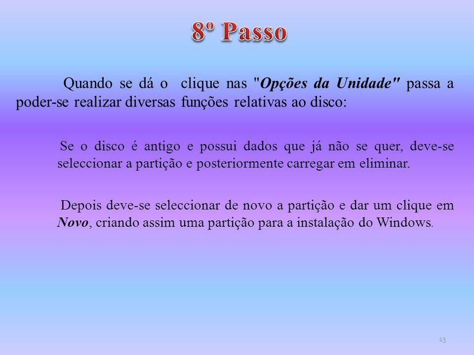 8º Passo Quando se dá o clique nas Opções da Unidade passa a poder-se realizar diversas funções relativas ao disco: