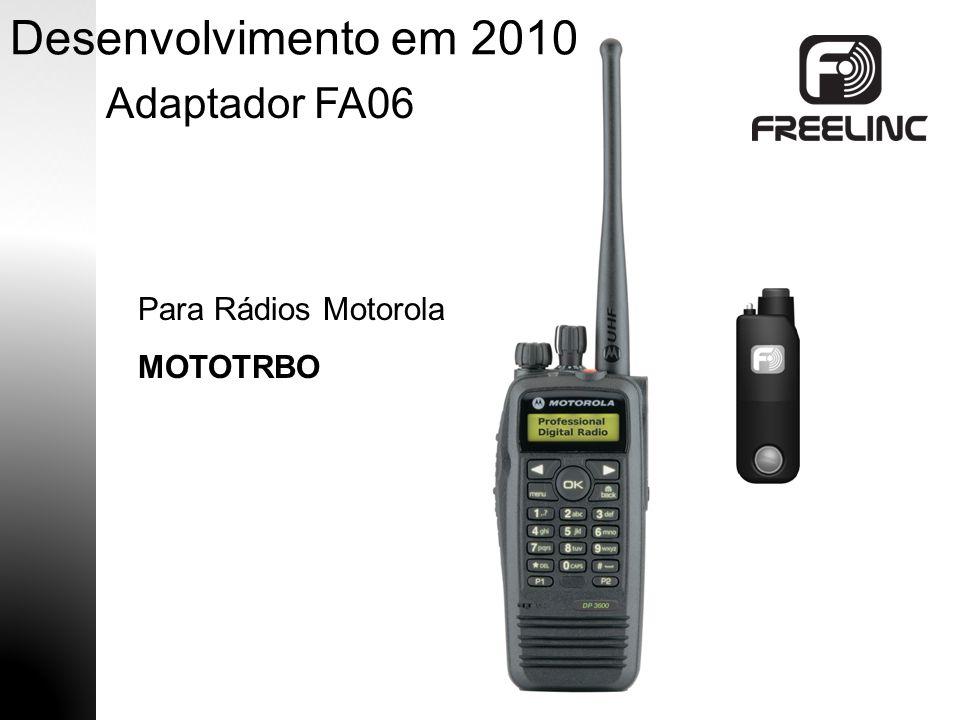 Desenvolvimento em 2010 Adaptador FA06 Para Rádios Motorola MOTOTRBO