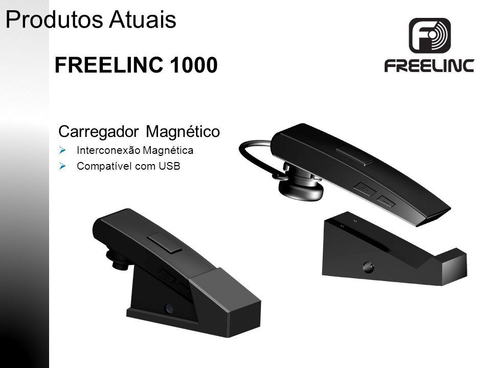 Produtos Atuais FREELINC 1000 Carregador Magnético