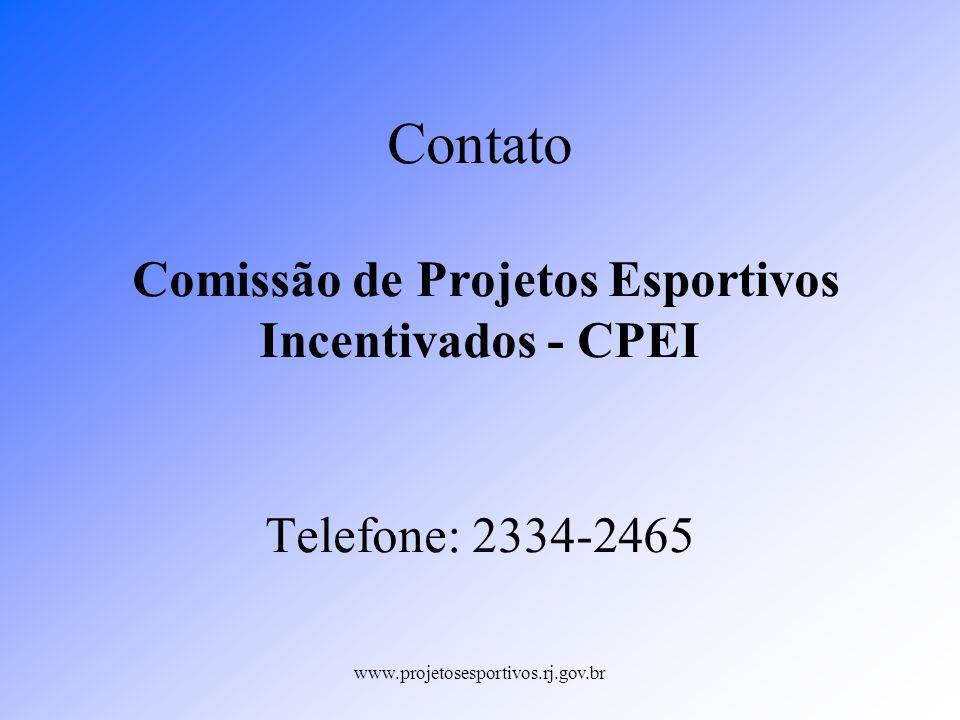 Contato Comissão de Projetos Esportivos Incentivados - CPEI Telefone: 2334-2465