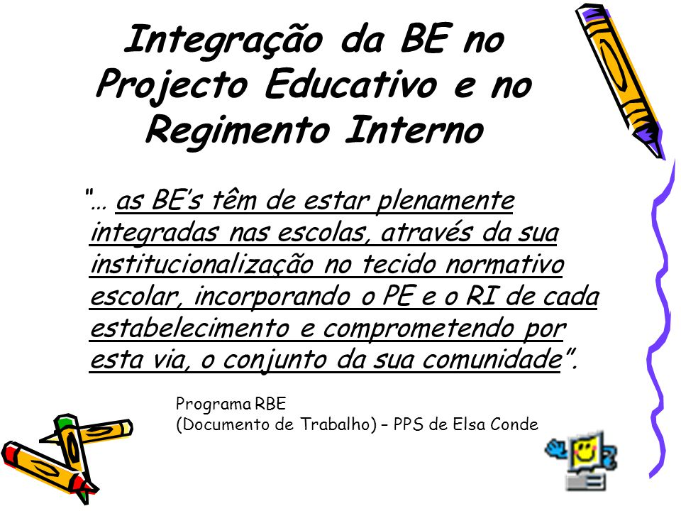 Integração da BE no Projecto Educativo e no Regimento Interno