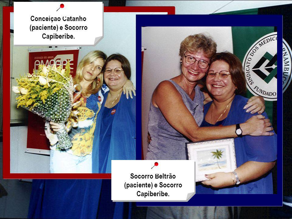 Conceição Catanho (paciente) e Socorro Capiberibe.