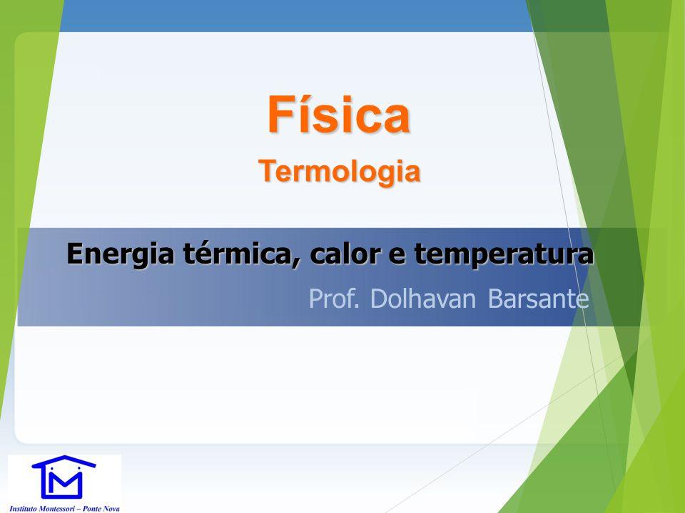 Física Termologia Energia térmica, calor e temperatura