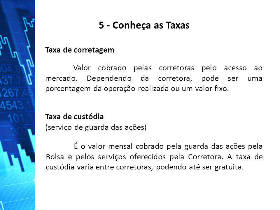 5 - Conheça as Taxas Taxa de corretagem