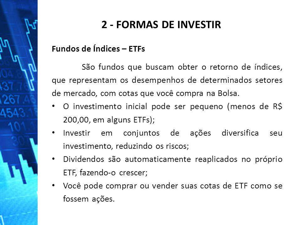 2 - FORMAS DE INVESTIR Fundos de Índices – ETFs