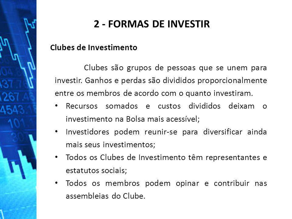 2 - FORMAS DE INVESTIR Clubes de Investimento