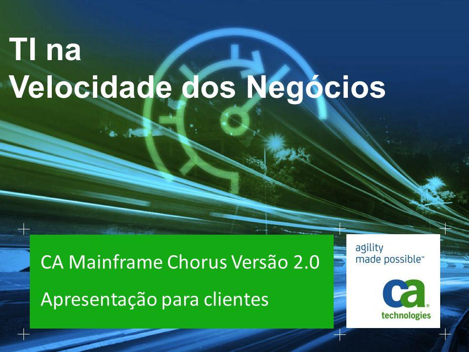 CA Mainframe Chorus Versão 2.0 Apresentação para clientes