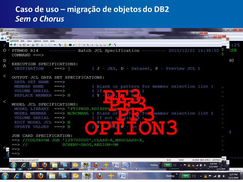 Caso de uso – migração de objetos do DB2 Sem o Chorus