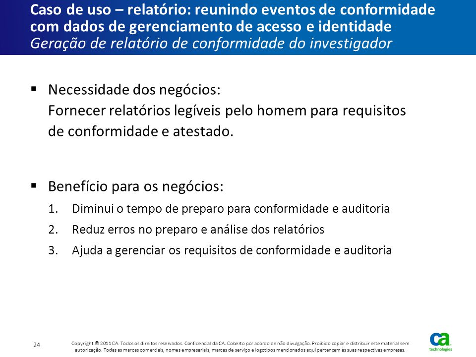Caso de uso – relatório: reunindo eventos de conformidade com dados de gerenciamento de acesso e identidade Geração de relatório de conformidade do investigador