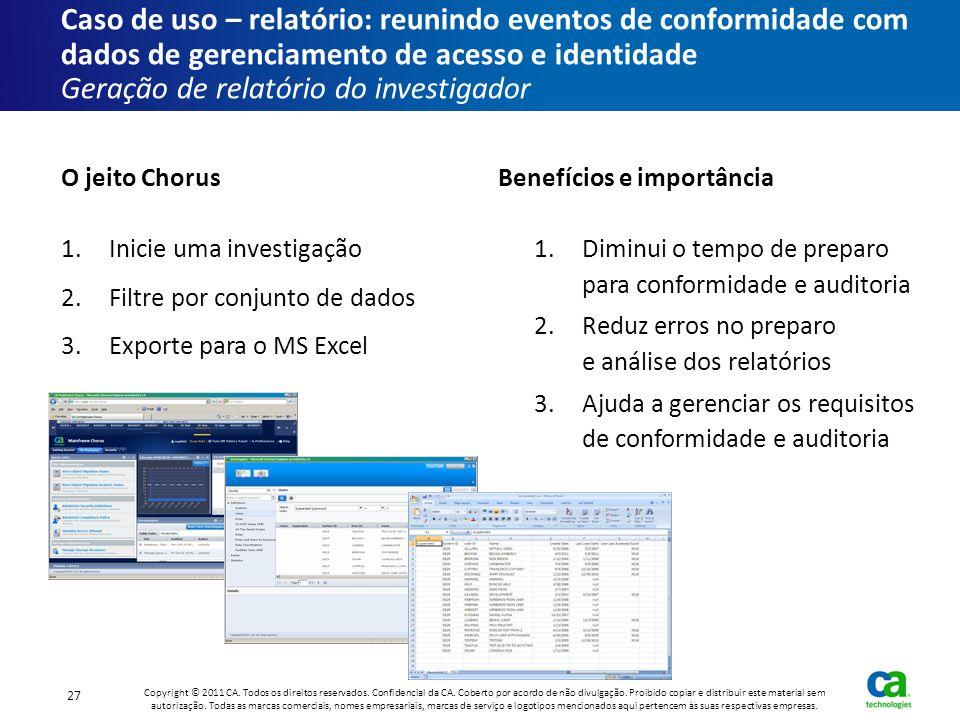 Caso de uso – relatório: reunindo eventos de conformidade com dados de gerenciamento de acesso e identidade Geração de relatório do investigador