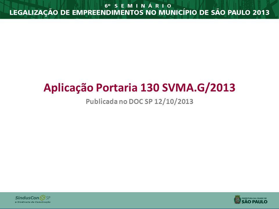 Aplicação Portaria 130 SVMA.G/2013