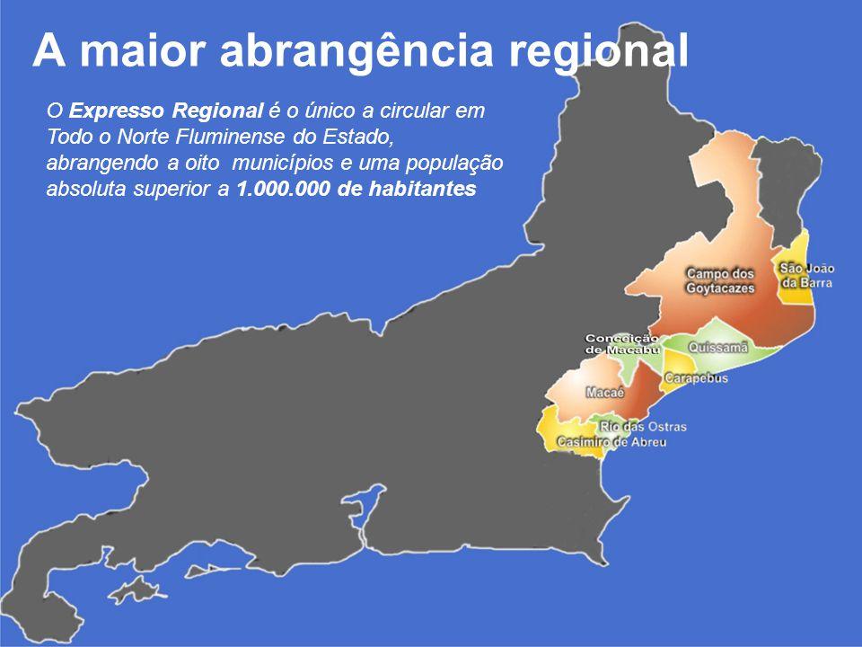 A maior abrangência regional