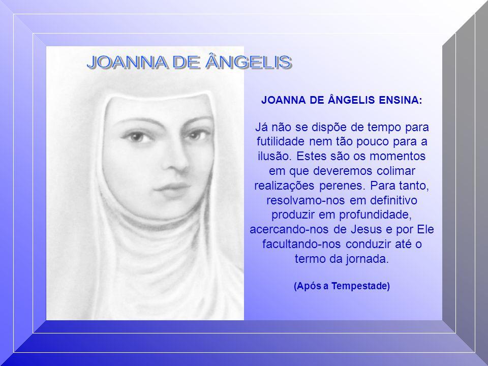 JOANNA DE ÂNGELIS ENSINA: