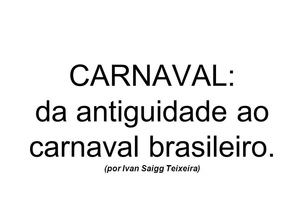 CARNAVAL: da antiguidade ao carnaval brasileiro