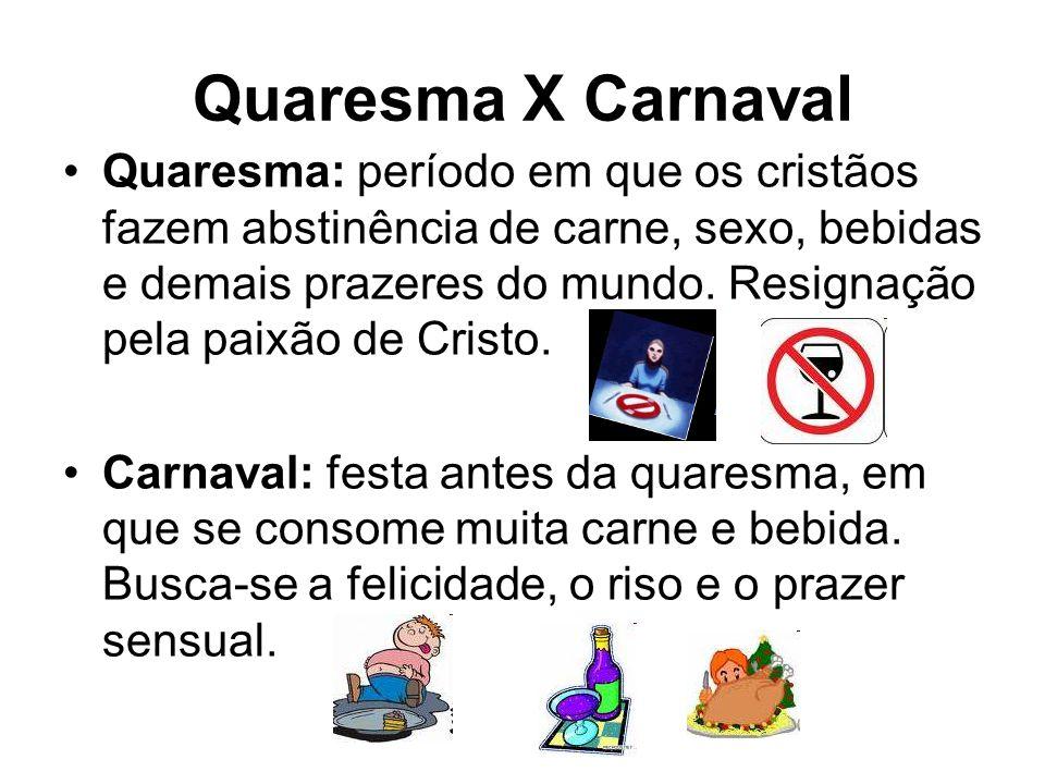 Quaresma X Carnaval
