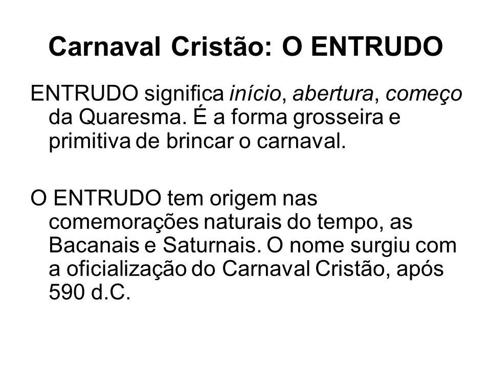 Carnaval Cristão: O ENTRUDO