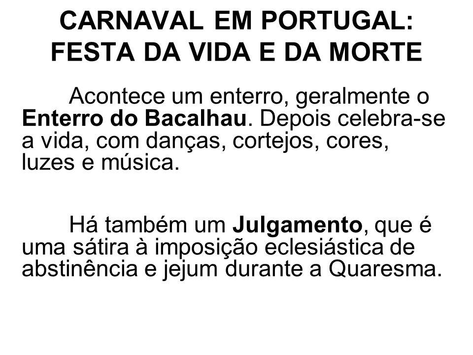 CARNAVAL EM PORTUGAL: FESTA DA VIDA E DA MORTE