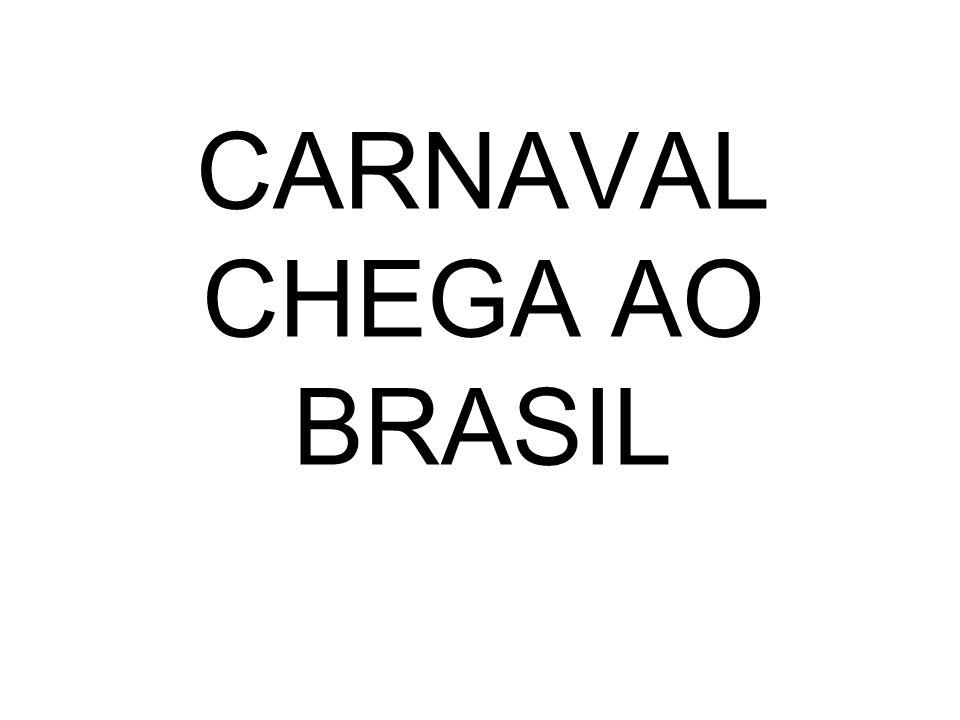 CARNAVAL CHEGA AO BRASIL